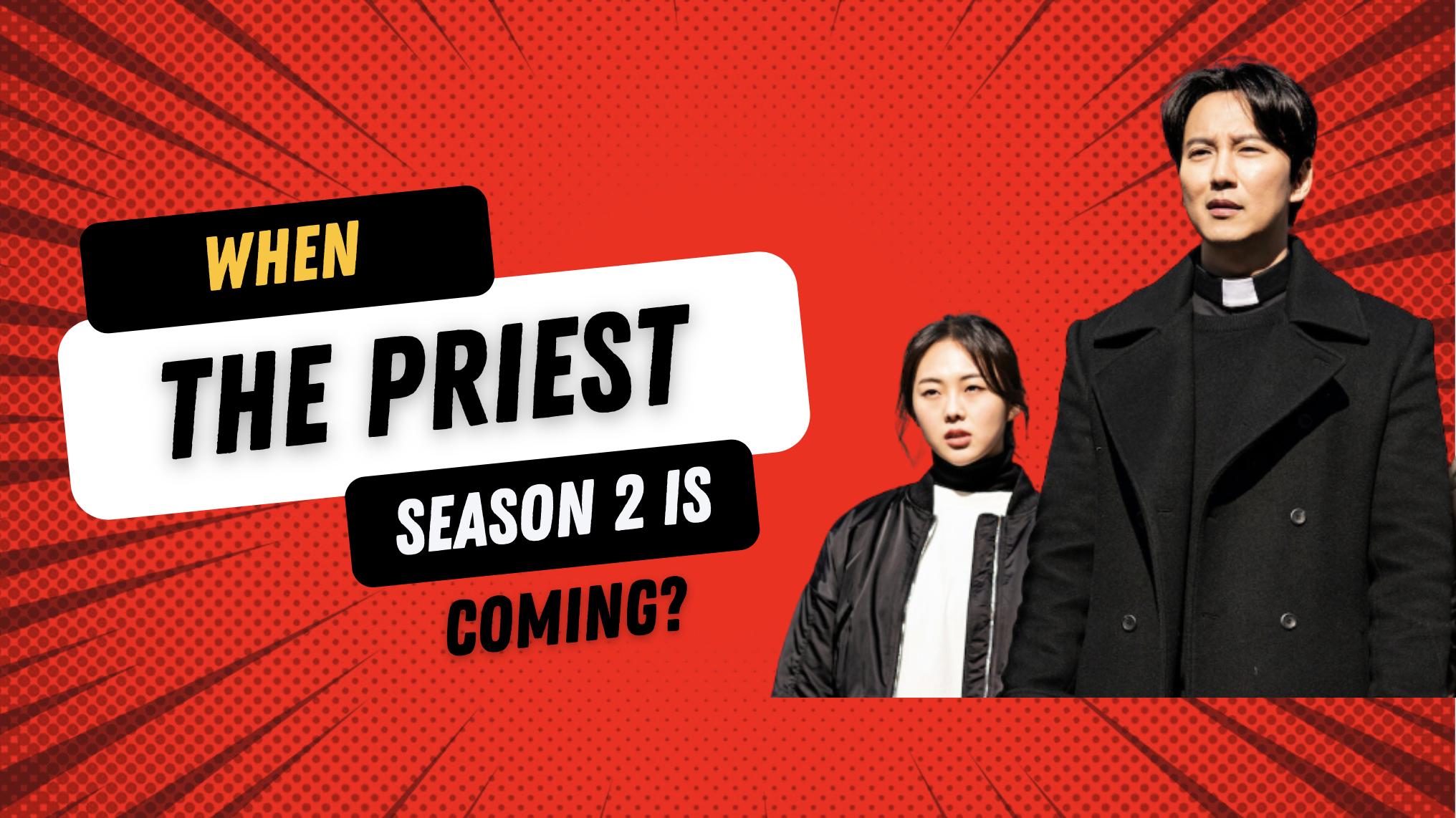 The Fiery Priest Season 2